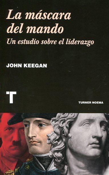 La máscara del mando (J. Keegan)