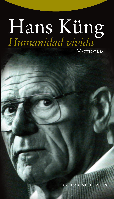 Humanidad vivida, memorias de Hans Küng
