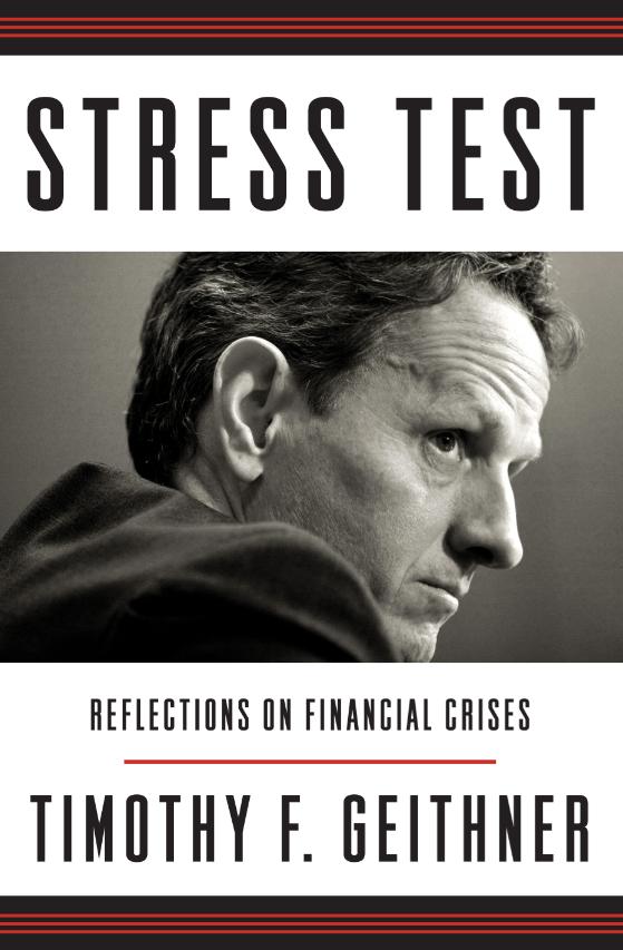 En Stress Test, Timothy Geithner, ex secretario del Tesoro de EEUU, describe los efectos de la crisis de 2008