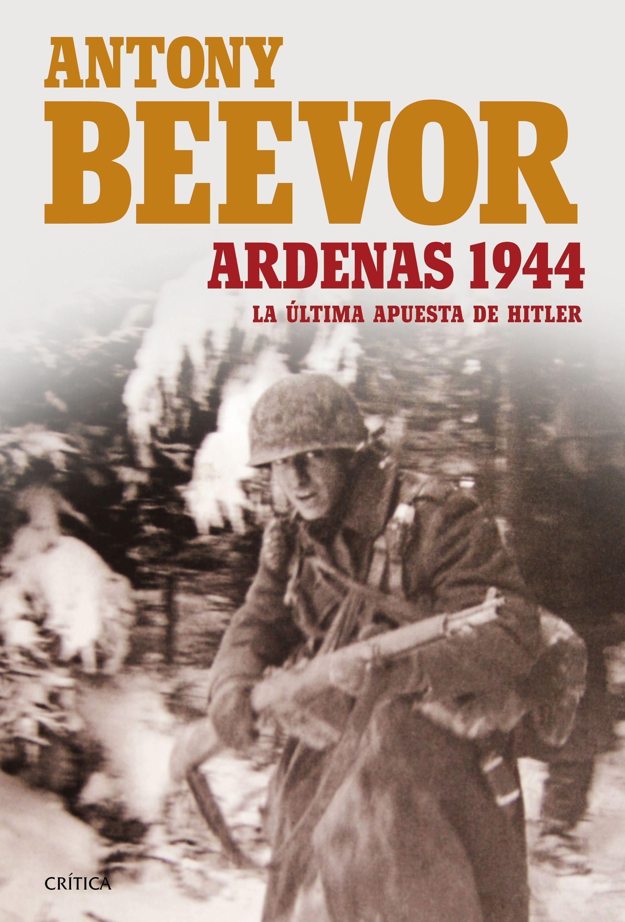 Ardenas 1944, por Antony Beevor