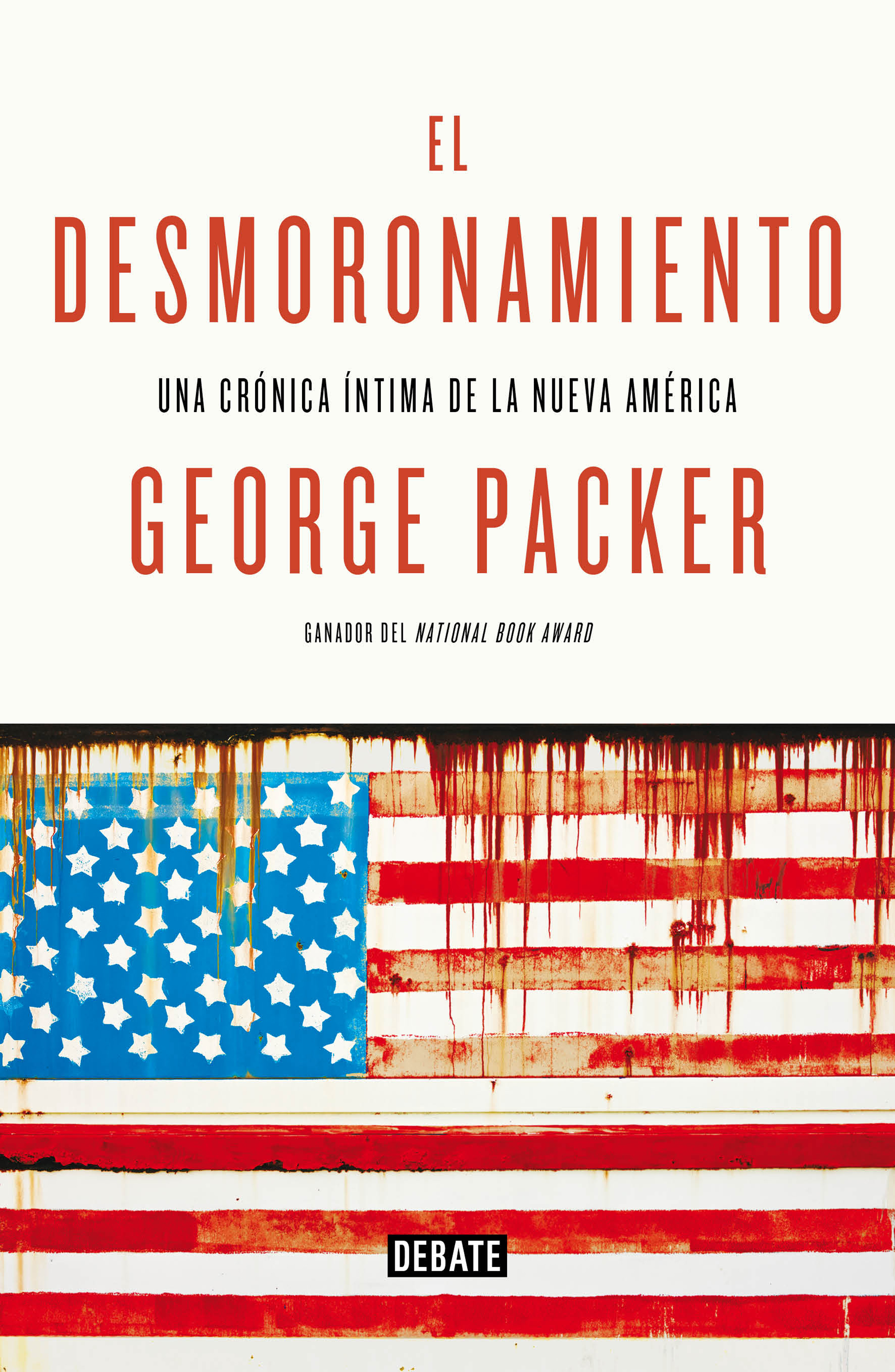 El desmoronamiento, de George Packer