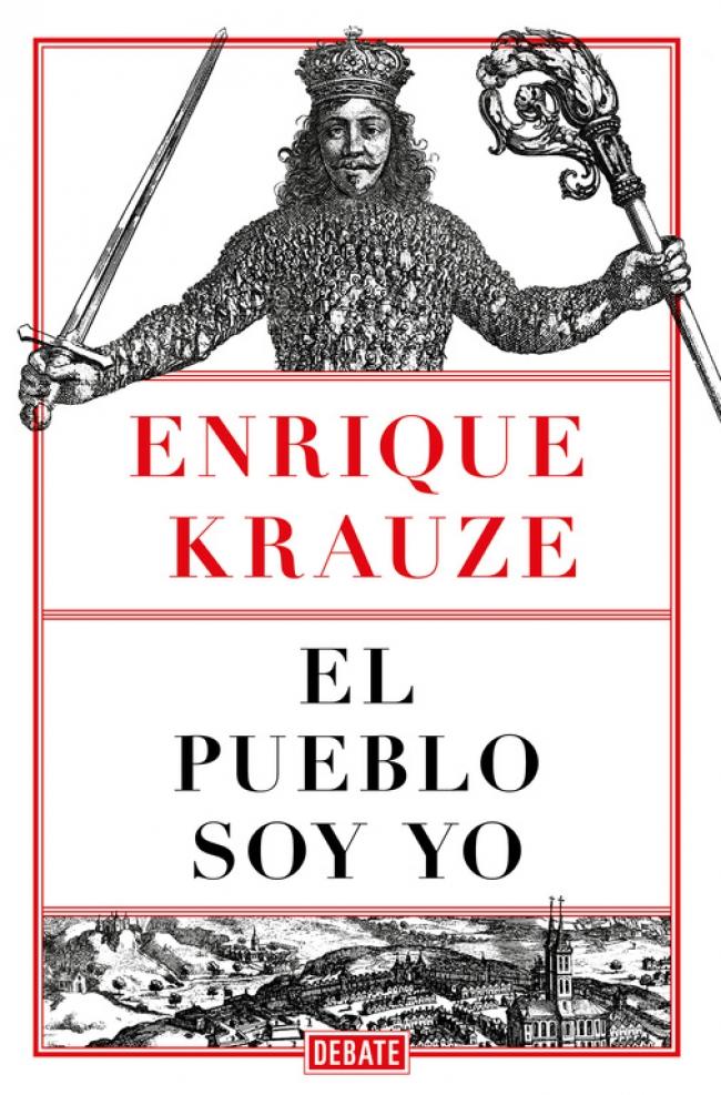 el pueblo soy yo_krauze