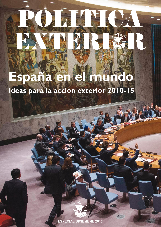 España en el mundo. Ideas para la acción exterior 2010-15