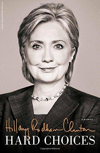 Hard Choices, las memorias de Hillary Clinton, están destinadas a allanar su camino a la Casa Blanca
