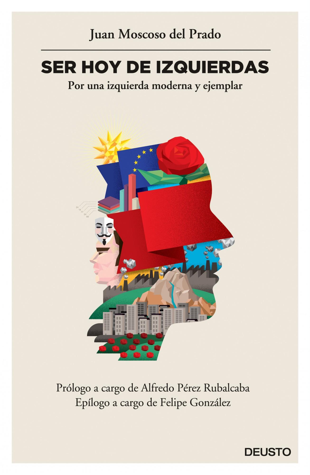 Ser hoy de izquierdas, de Juan Moscoso, aborda los problemas actuales de la socialdemocracia